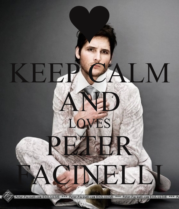 KEEP CALM AND LOVES PETER FACINELLI