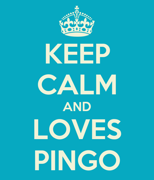 KEEP CALM AND LOVES PINGO