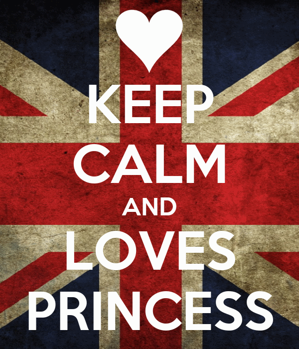 KEEP CALM AND LOVES PRINCESS