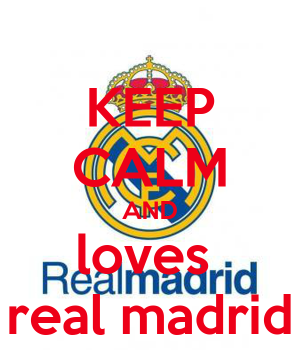 KEEP CALM AND loves  real madrid