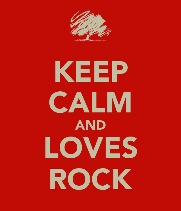 KEEP CALM AND LOVES ROCK