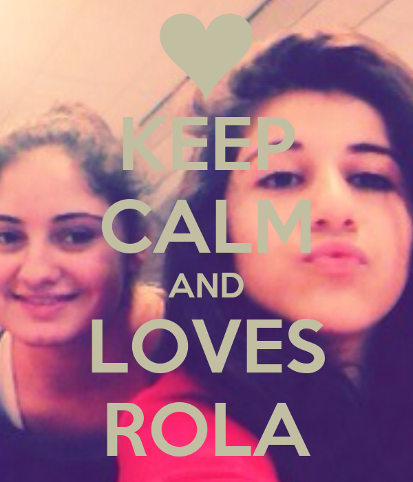 KEEP CALM AND LOVES ROLA