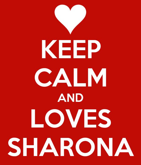 KEEP CALM AND LOVES SHARONA