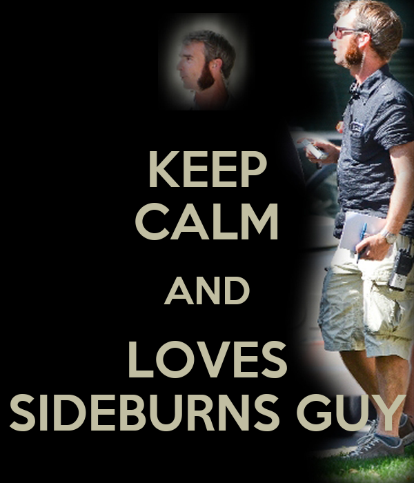 KEEP CALM AND LOVES SIDEBURNS GUY