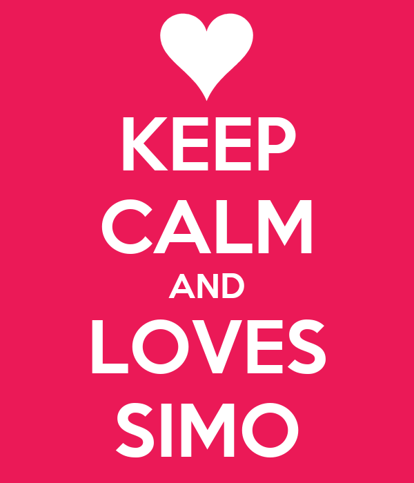 KEEP CALM AND LOVES SIMO