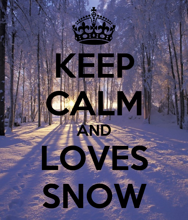 KEEP CALM AND LOVES SNOW
