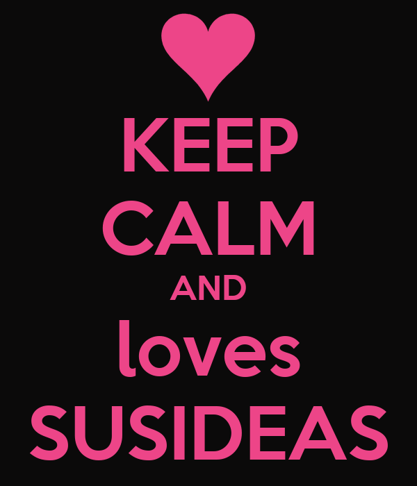 KEEP CALM AND loves SUSIDEAS