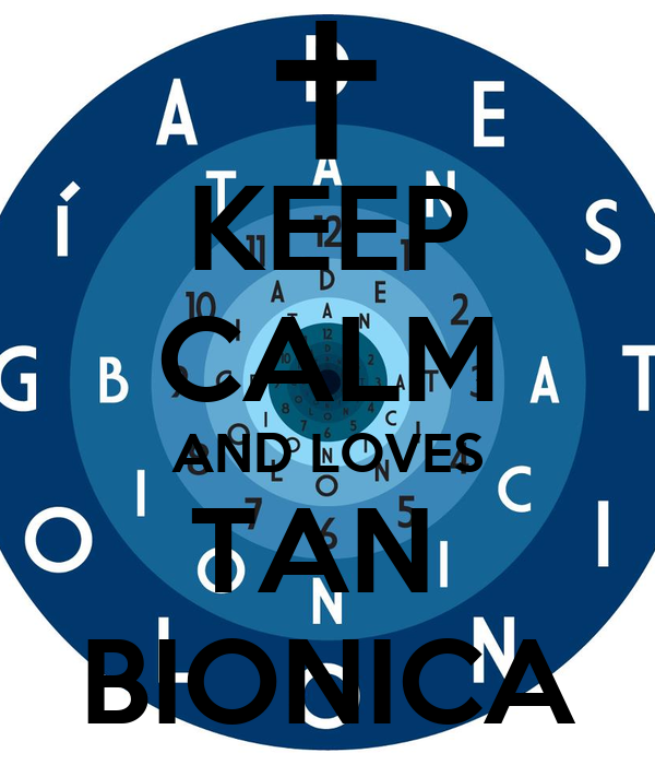 KEEP CALM AND LOVES TAN  BIONICA