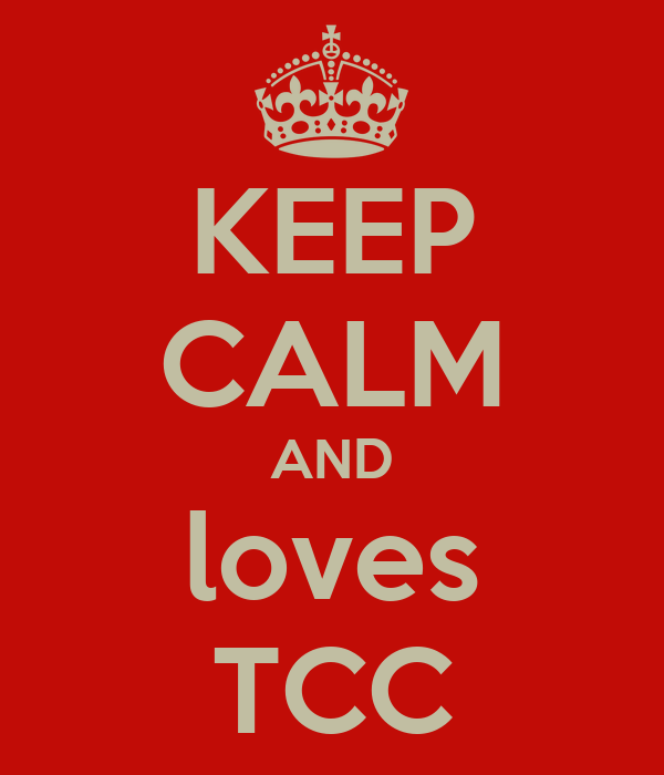 KEEP CALM AND loves TCC