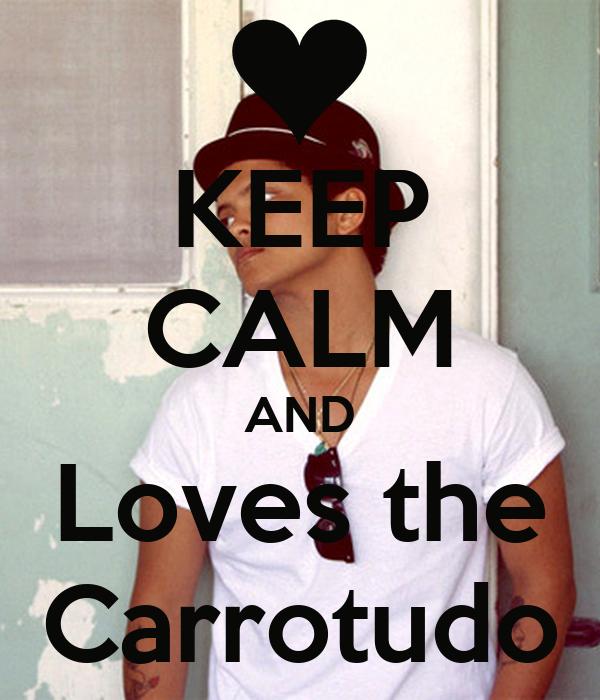 KEEP CALM AND Loves the Carrotudo