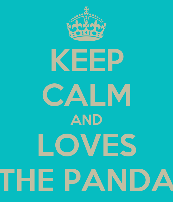 KEEP CALM AND LOVES THE PANDA