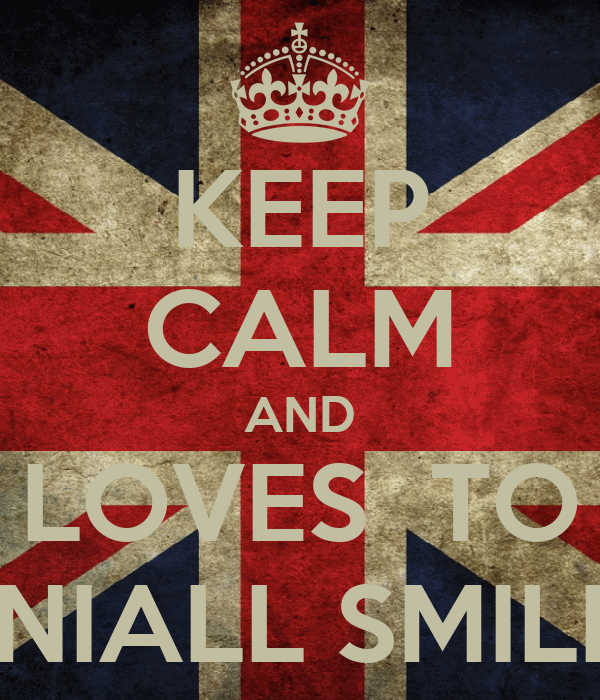 KEEP CALM AND LOVES  TO  NIALL SMILE