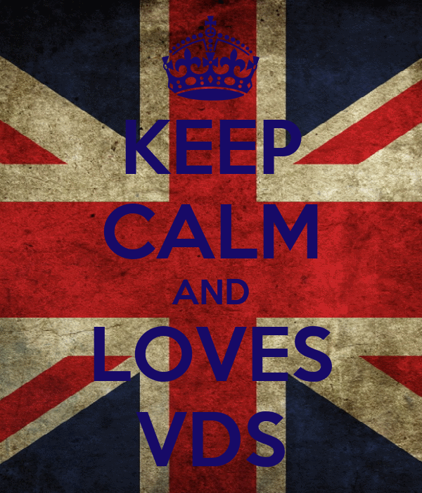 KEEP CALM AND LOVES VDS