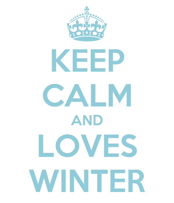 KEEP CALM AND LOVES WINTER