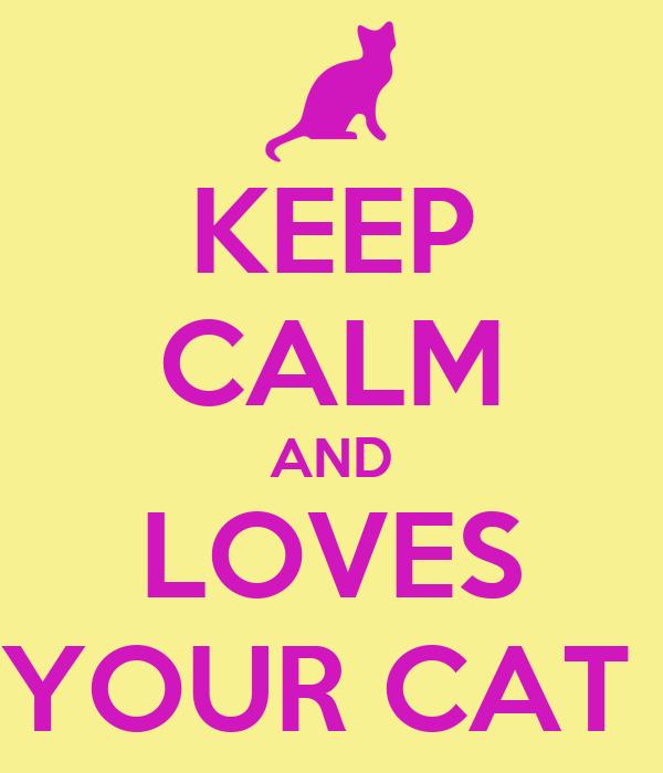 KEEP CALM AND LOVES YOUR CAT