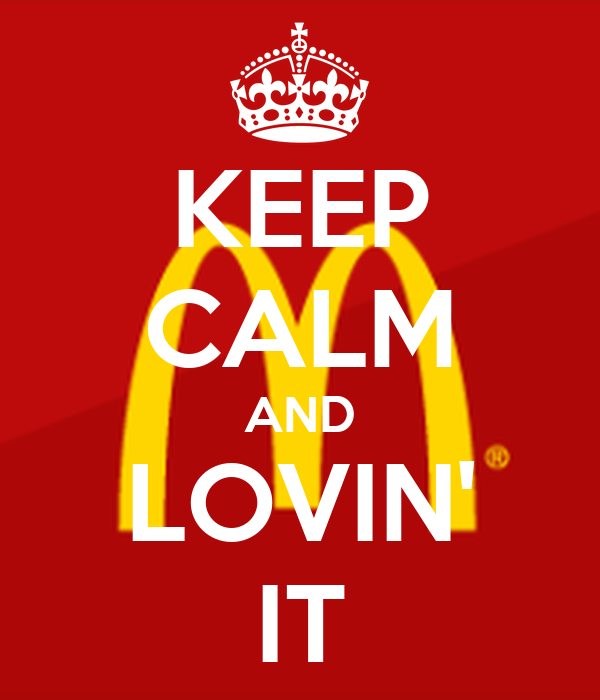 KEEP CALM AND LOVIN' IT