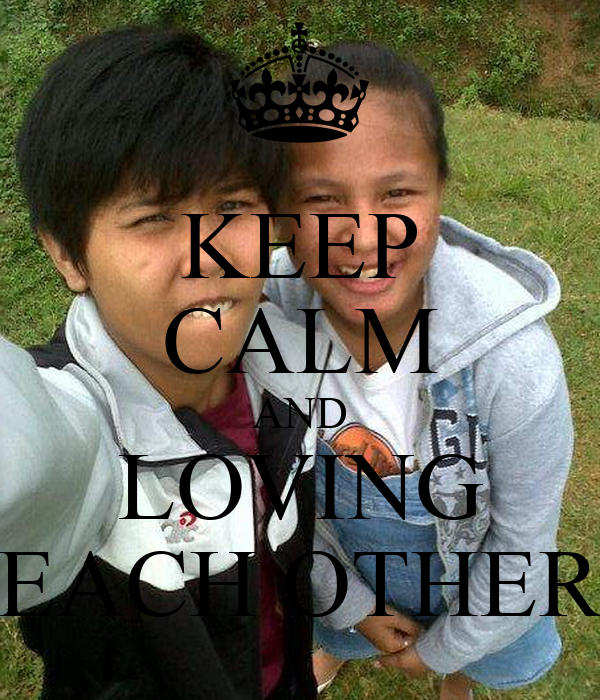KEEP CALM AND LOVING EACH OTHER
