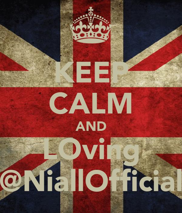 KEEP CALM AND LOving @NiallOfficial