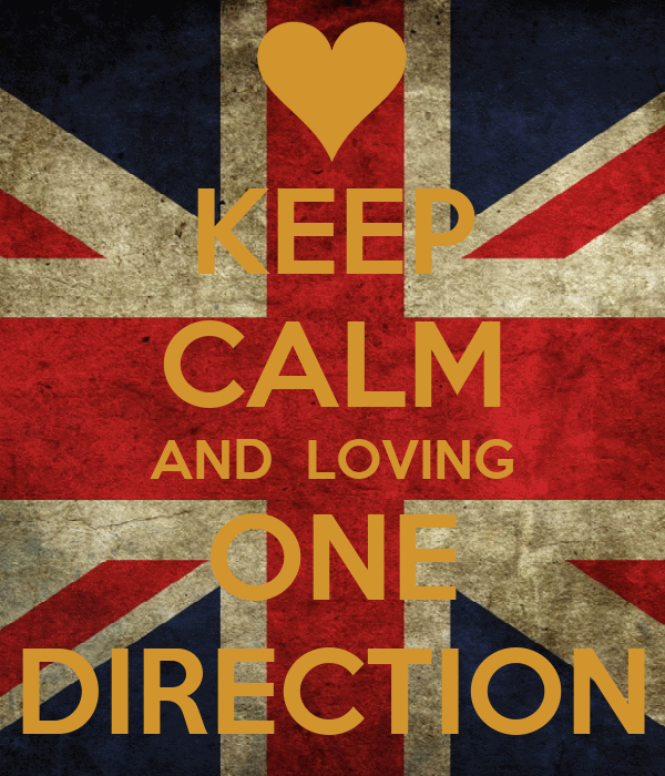 KEEP CALM AND  LOVING ONE DIRECTION