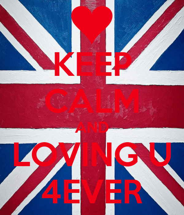 KEEP CALM AND LOVING U 4EVER