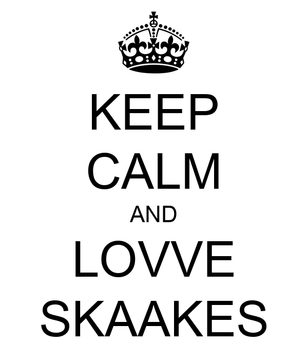 KEEP CALM AND LOVVE SKAAKES