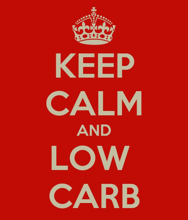KEEP CALM AND LOW  CARB