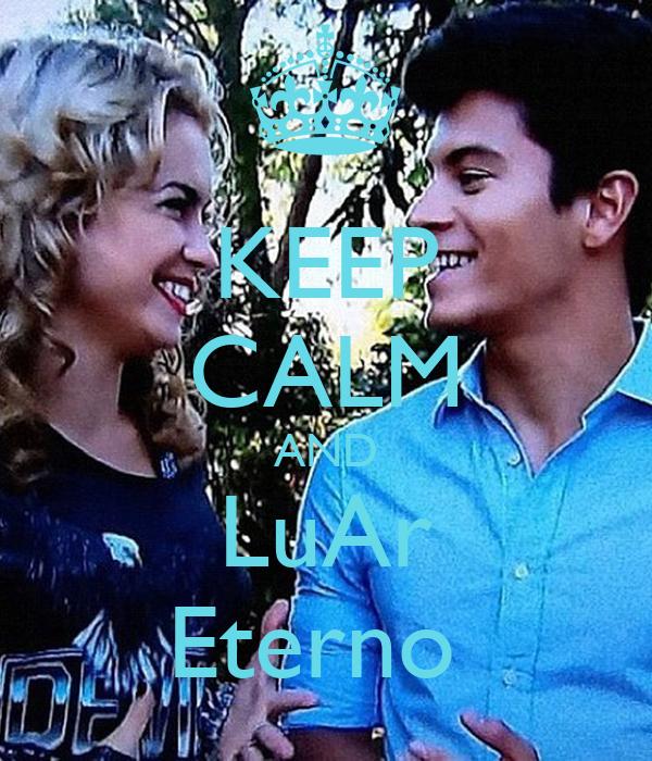 KEEP CALM AND LuAr Eterno