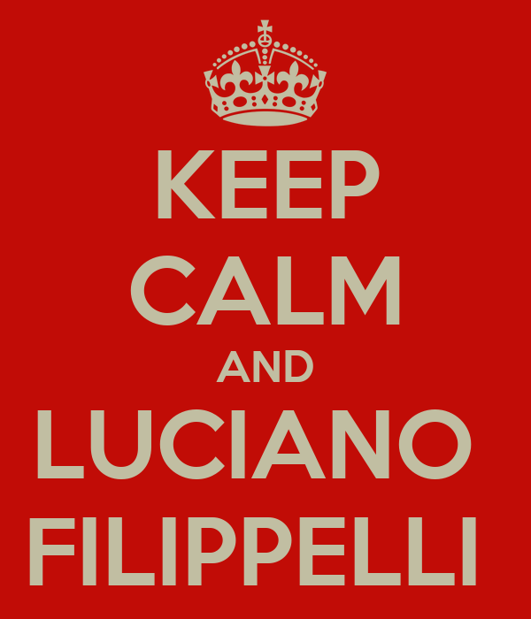 KEEP CALM AND LUCIANO  FILIPPELLI