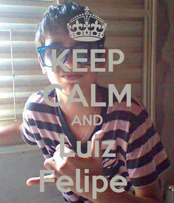 KEEP CALM AND Luiz Felipe