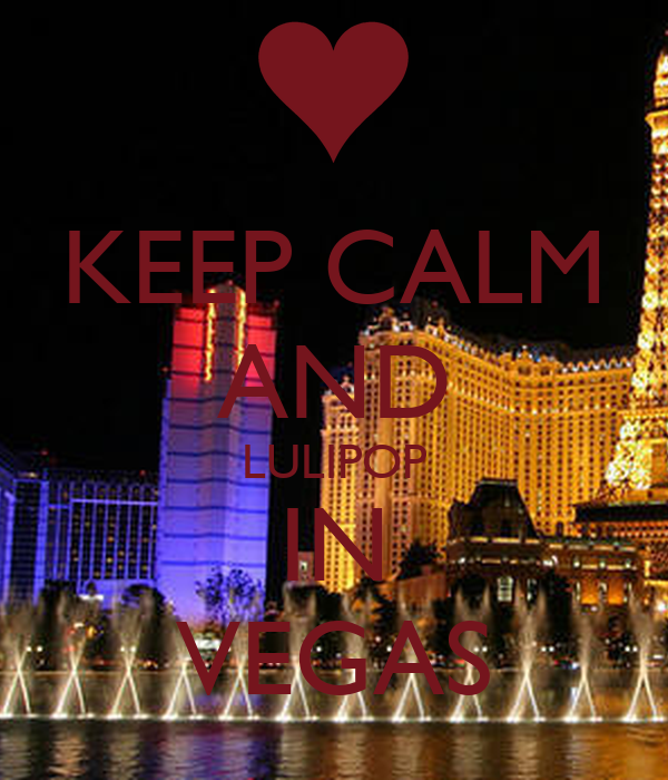 KEEP CALM AND LULIPOP IN VEGAS