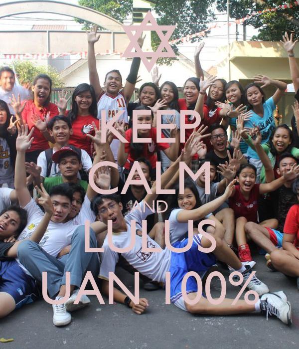 KEEP CALM AND LULUS UAN 100%