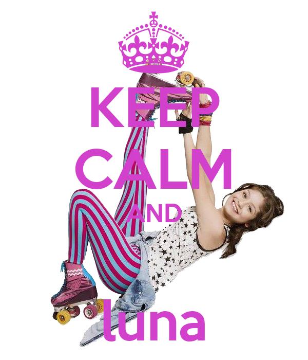 KEEP CALM AND  luna