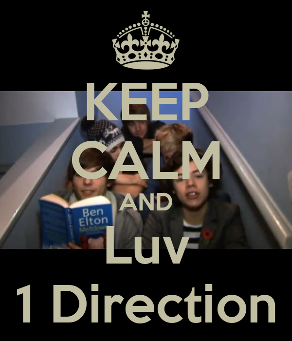 KEEP CALM AND Luv 1 Direction