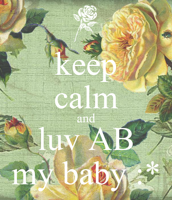 keep calm and luv AB my baby :*