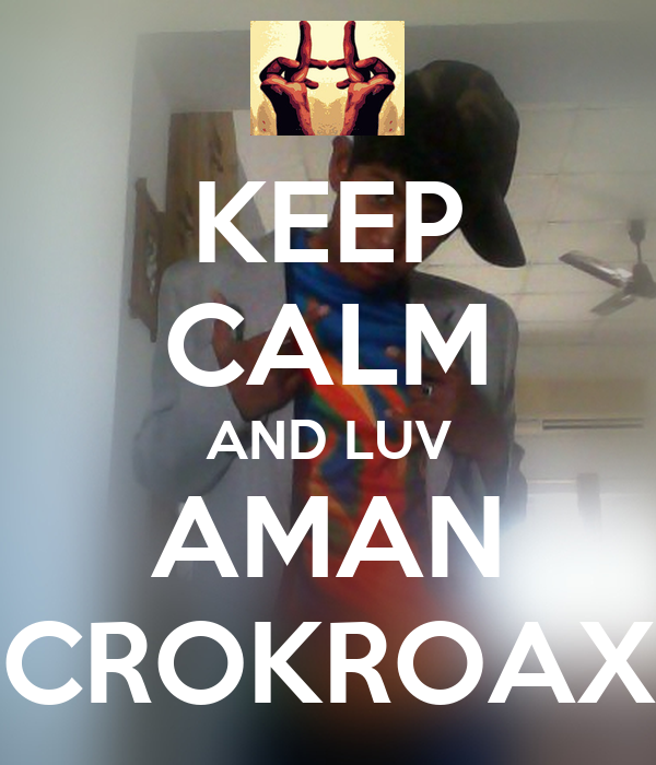 KEEP CALM AND LUV AMAN CROKROAX