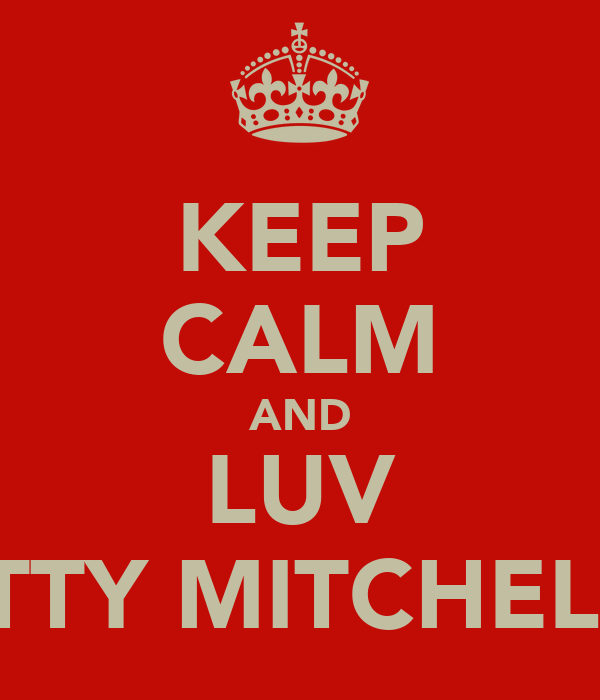 KEEP CALM AND LUV ATTY MITCHELL!
