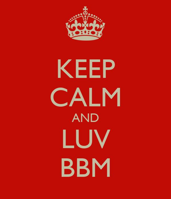 KEEP CALM AND LUV BBM