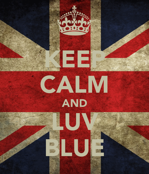 KEEP CALM AND LUV BLUE