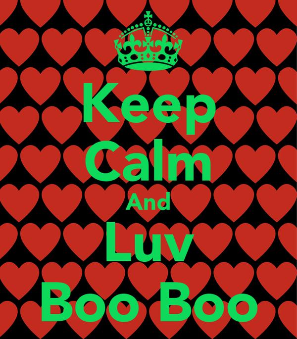 Keep Calm And Luv Boo Boo