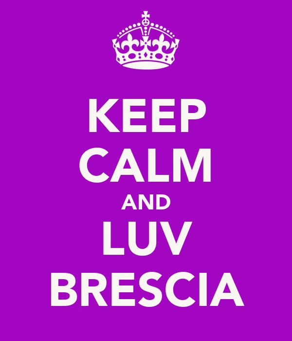 KEEP CALM AND LUV BRESCIA