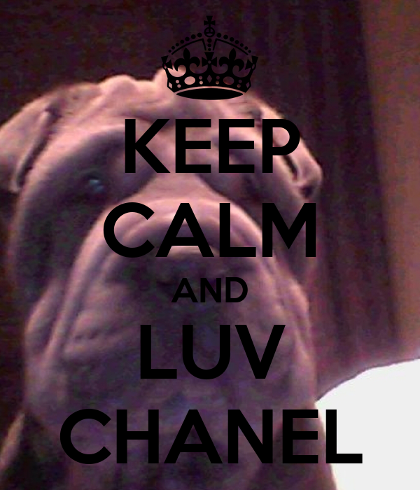 KEEP CALM AND LUV CHANEL