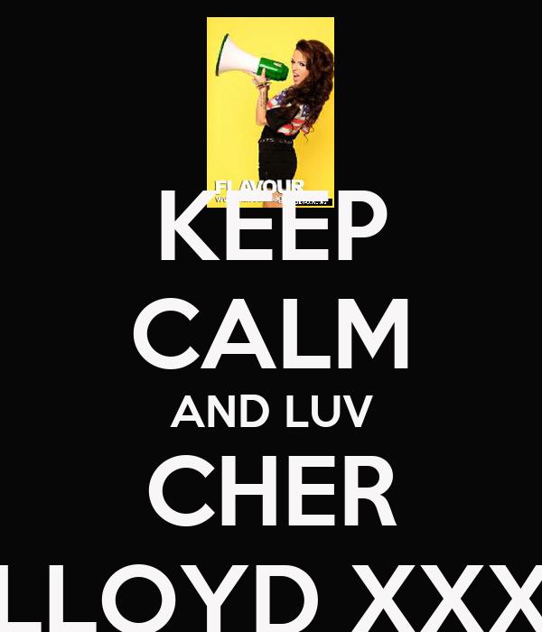 KEEP CALM AND LUV CHER LLOYD XXX