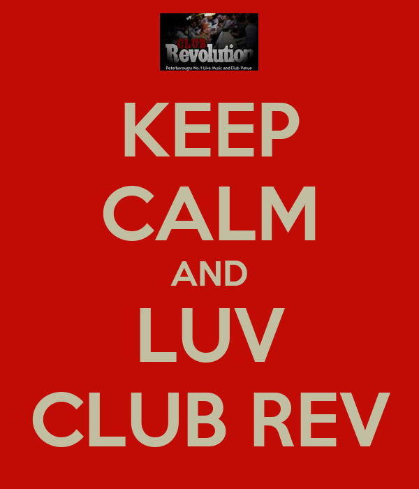 KEEP CALM AND LUV CLUB REV