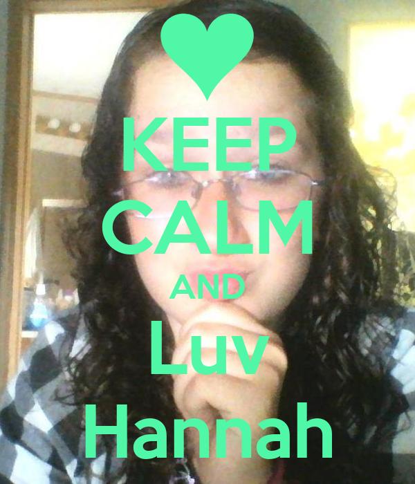 KEEP CALM AND Luv Hannah