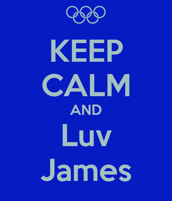 KEEP CALM AND Luv James