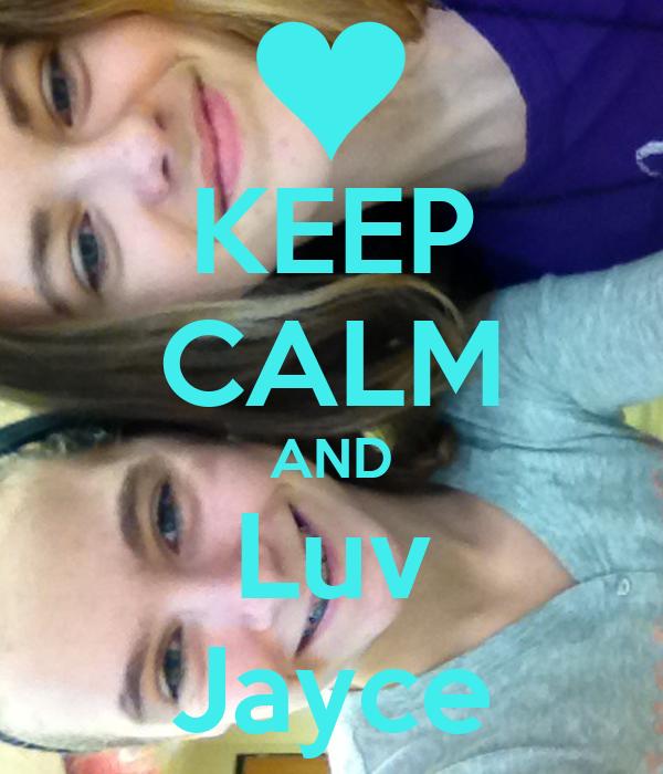KEEP CALM AND Luv Jayce