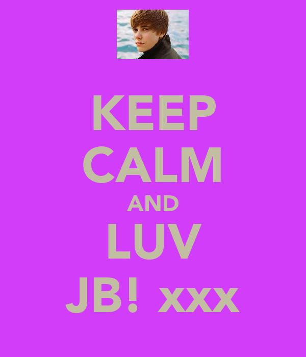 KEEP CALM AND LUV JB! xxx