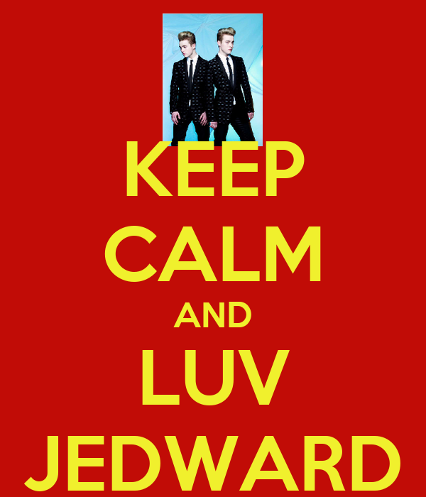 KEEP CALM AND LUV JEDWARD