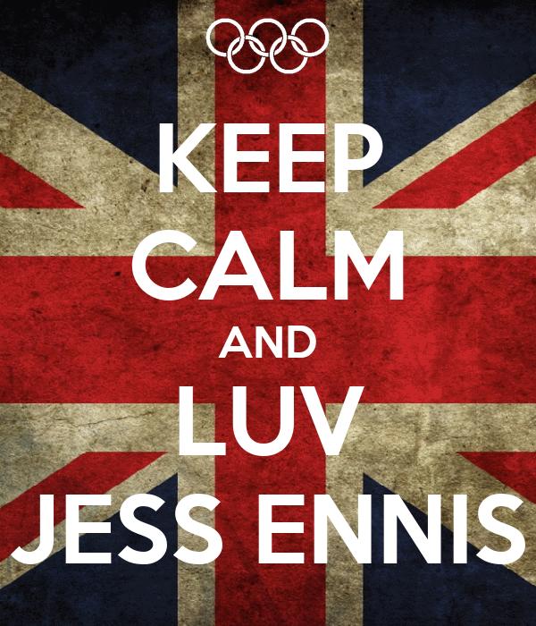 KEEP CALM AND LUV JESS ENNIS