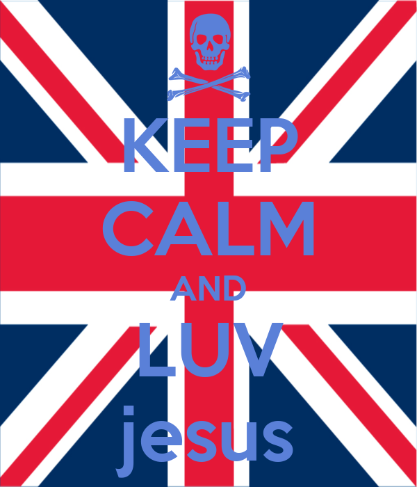 KEEP CALM AND LUV jesus